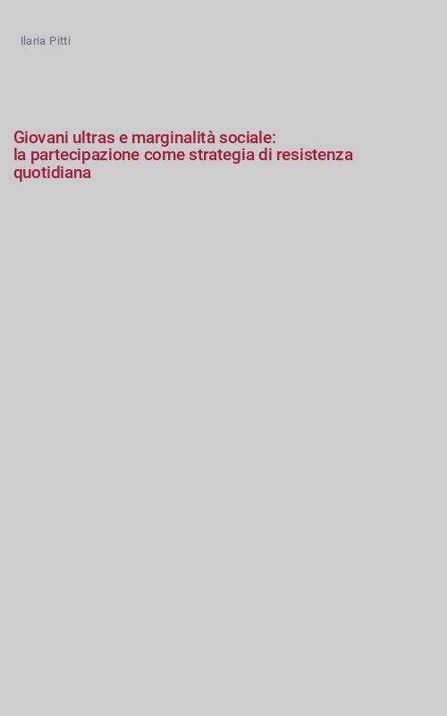Giovani ultras e marginalità sociale: la partecipazione come strategia di resistenza quotidiana