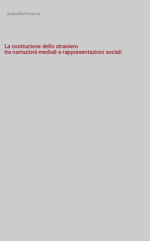 La costruzione dello straniero tra narrazioni mediali e rappresentazioni sociali