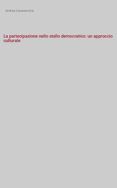 La partecipazione nello stallo democratico: un approccio culturale