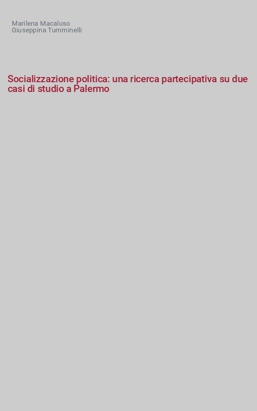 Socializzazione politica: una ricerca partecipativa su due casi di studio a Palermo